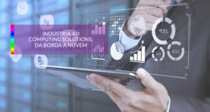 Computing Solutions: Da borda à nuvem
