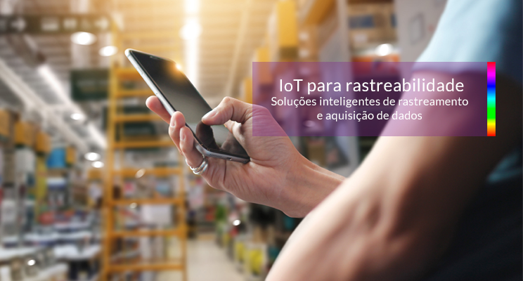 You are currently viewing IoT para rastreabilidade