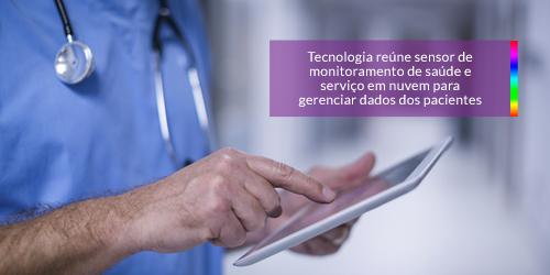Sensor de monitoramento de saúde e serviço em nuvem para gerenciar os dados dos pacientes