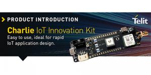 Kit Charlie de avaliação IoT: Ferramenta rápida e fácil para usar na prova de conceito
