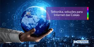 Teltonika, soluções para IoT