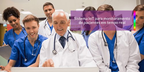 Sistema IoT para monitoramento de pacientes em tempo real