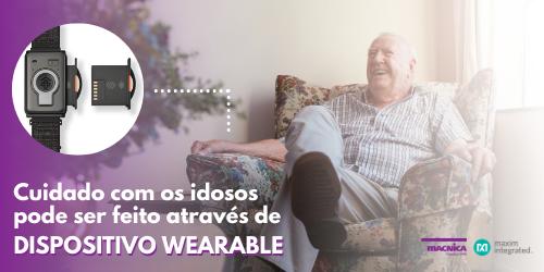 Cuidado com os idosos pode ser feito através de dispositivo wearable