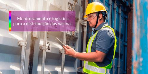 Monitoramento e logística para a distribuição das vacinas