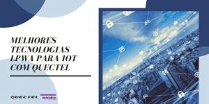 Tecnologias LPWA para IoT, Quectel