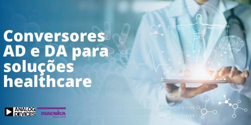 Read more about the article Conversores AD e DA para soluções healthcare