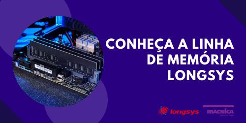 Read more about the article Conheça a linha de memória Longsys