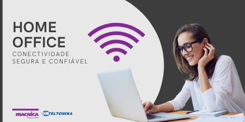 Home office: Conectividade segura e confiável