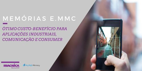 Read more about the article Memórias e.MMC são um ótimo custo-benefício