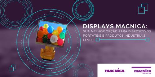 As vantagens dos Displays Macnica