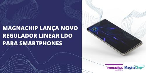 Novo regulador linear LDO para smartphones