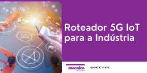 Roteador 5G IoT para a Indústria