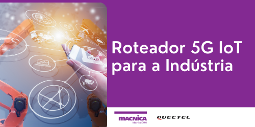 You are currently viewing Roteador 5G IoT para a Indústria