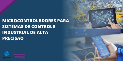 Sistemas de controle industrial de alta precisão