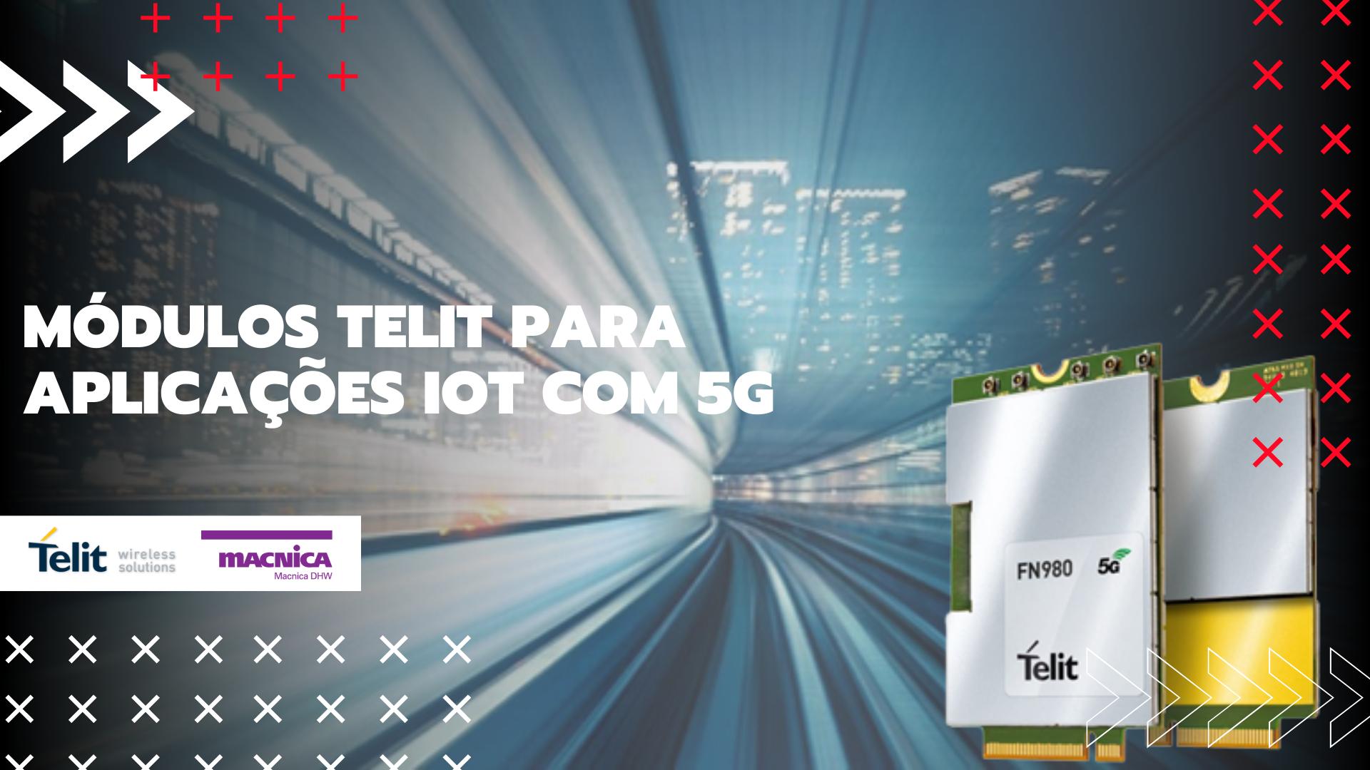 Read more about the article Módulos TELIT para aplicações IoT com 5G