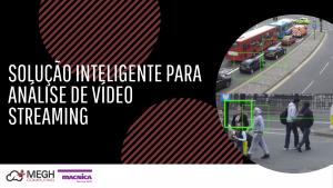 Read more about the article Solução inteligente para análise de vídeo streaming