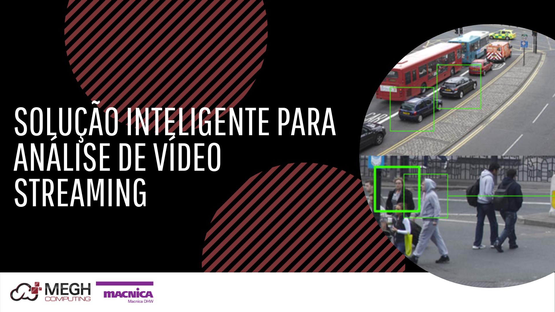 Solução inteligente para análise de vídeo streaming