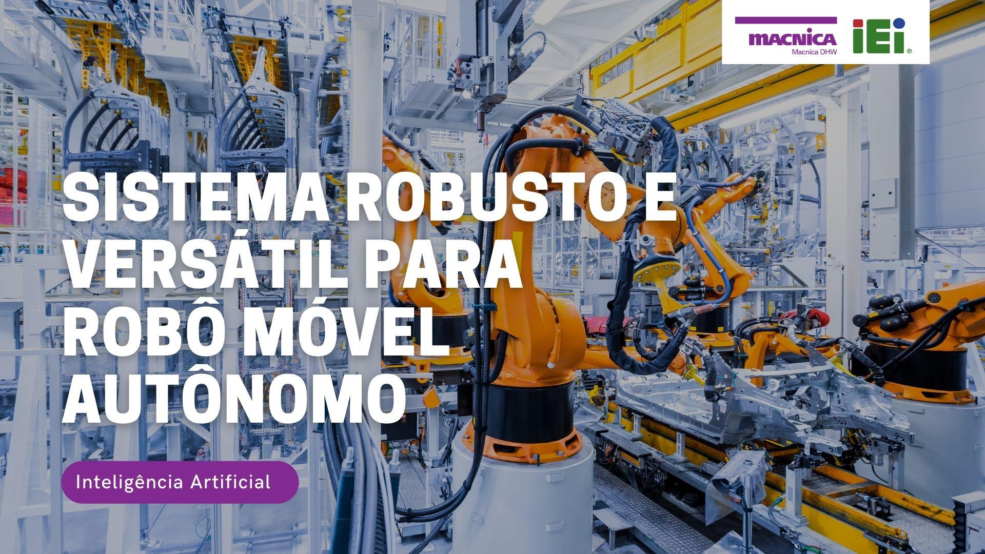Sistema robusto e versátil para robô móvel autônomo