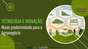 Read more about the article Maior produtividade para o Agronegócio