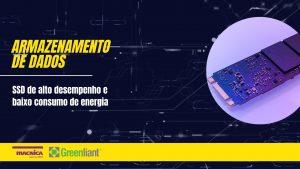 Read more about the article SSD de alto desempenho e baixo consumo de energia