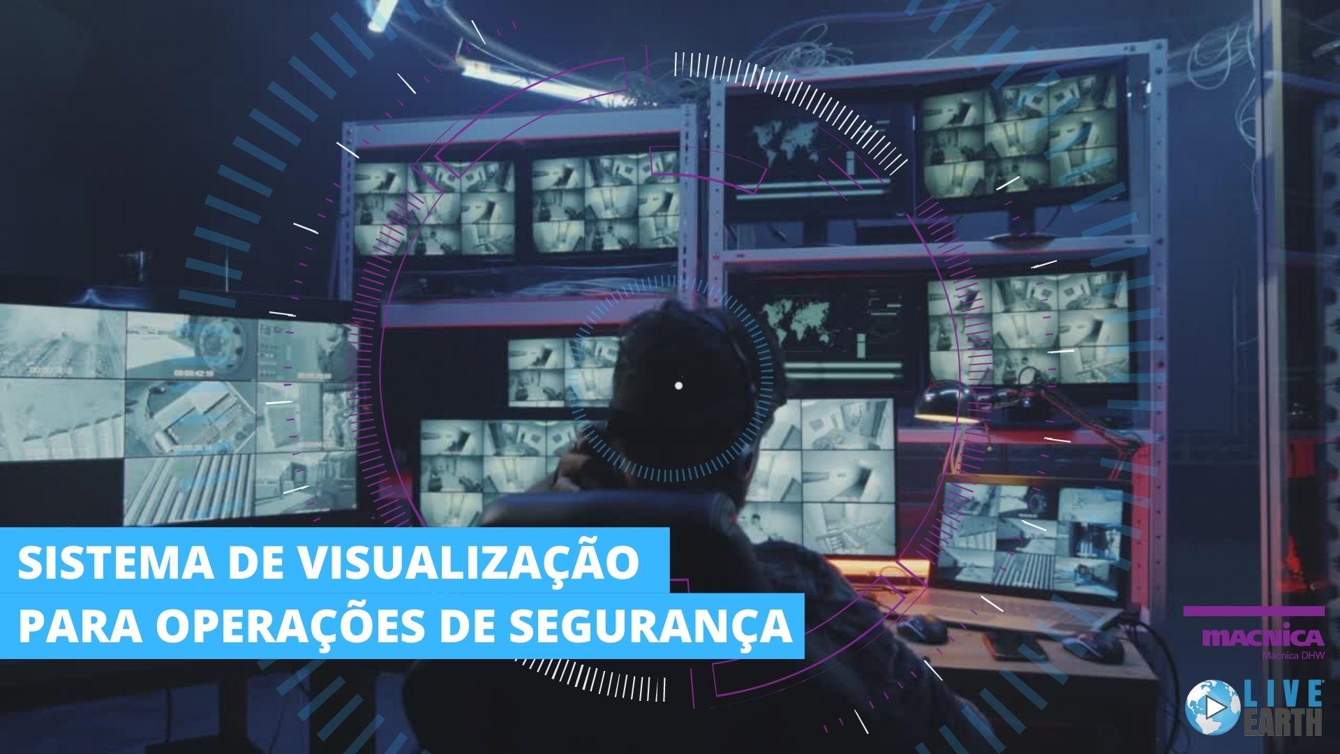 Sistema de visualização para operações de segurança
