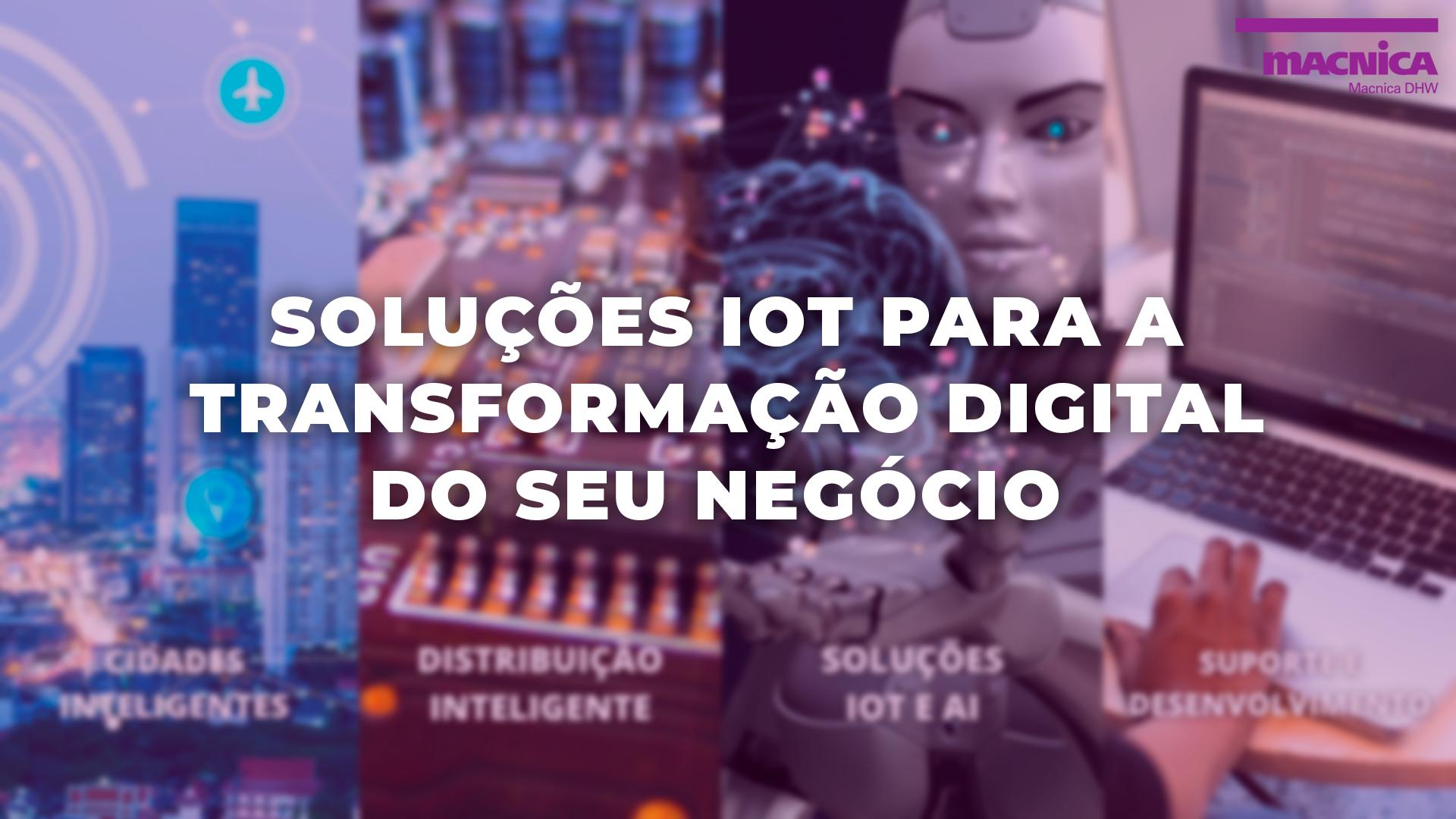 Read more about the article Soluções IoT para a transformação digital do seu negócio