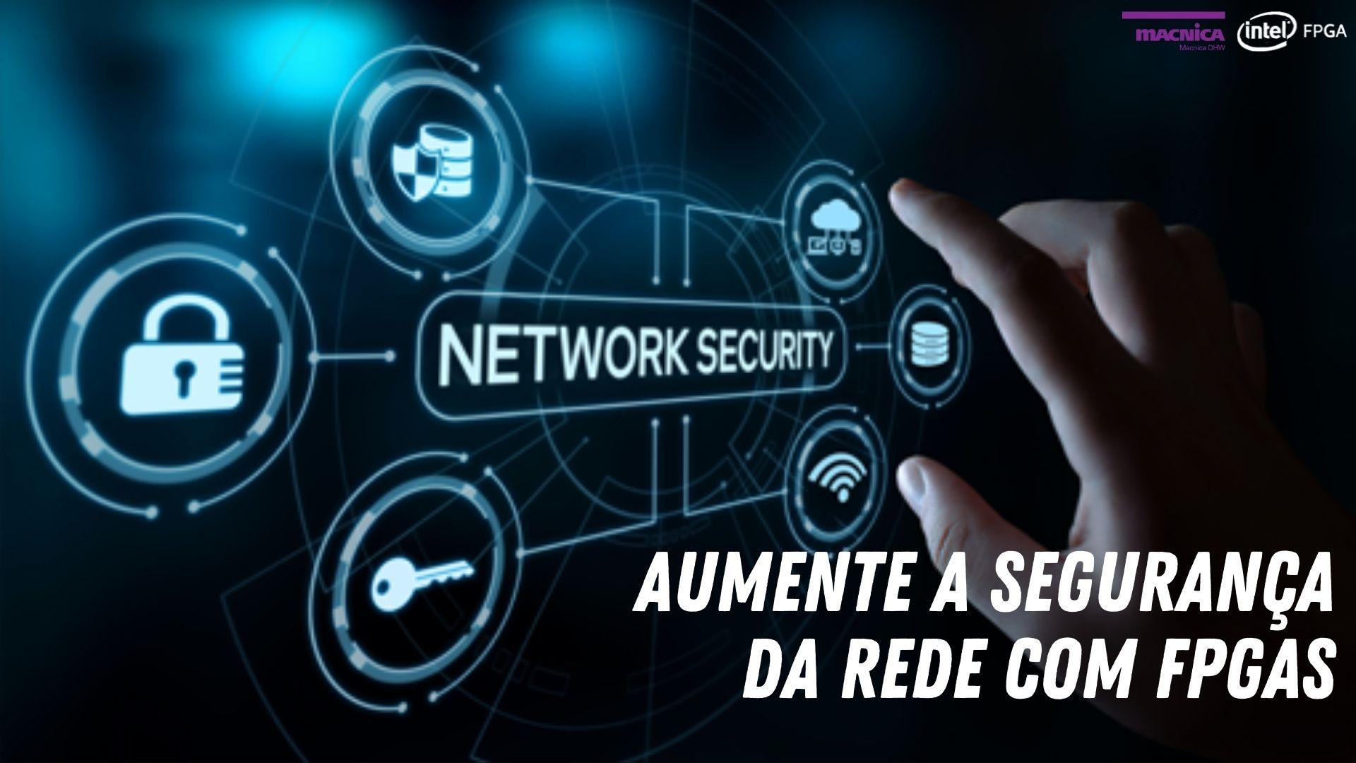 You are currently viewing Maior segurança da Rede com FPGAs
