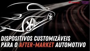 Read more about the article Dispositivos para o after-market automotivo