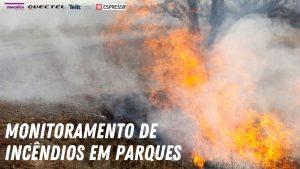 Read more about the article Monitoramento de incêndios em parques