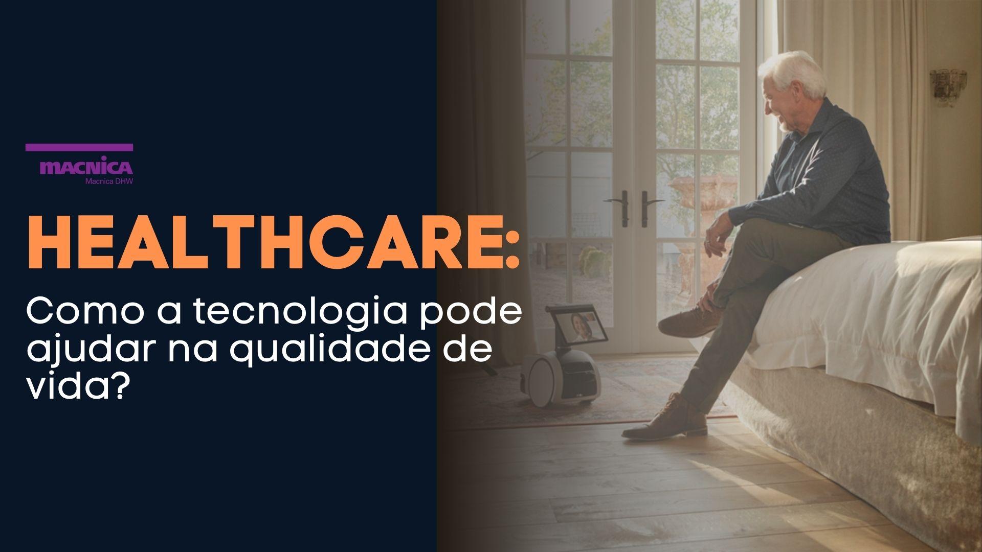 Read more about the article Healthcare: tecnologia para sua vida