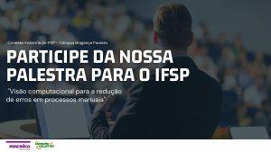 Read more about the article Participe da nossa palestra para o IFSP